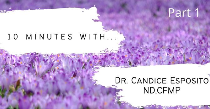 10 minutes with Dr. Candice... (Part 1)